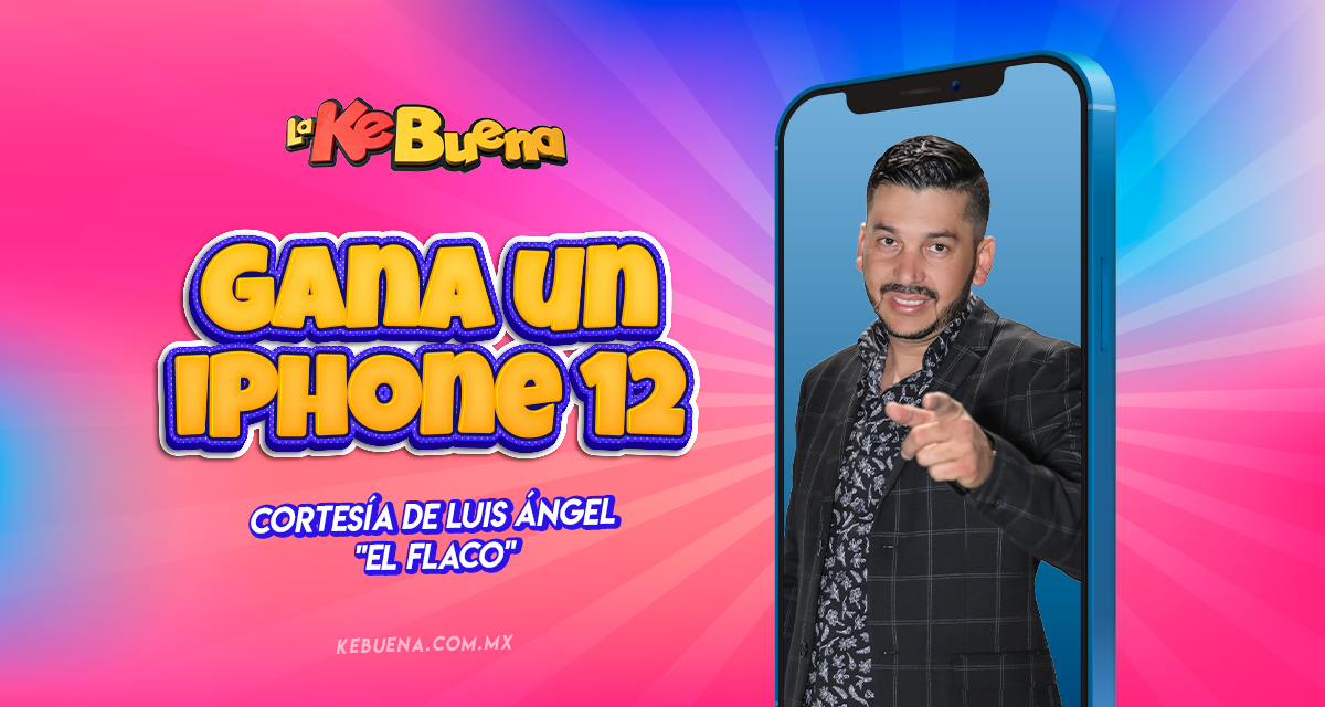 Gana un iPhone 12 cortesía de Luis Ángel