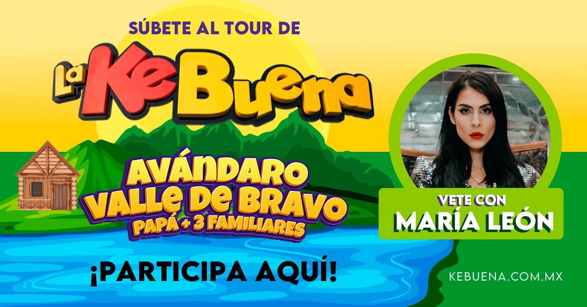 Súbete al tour de La Ke Buena y vete con María León a Valle de Bravo