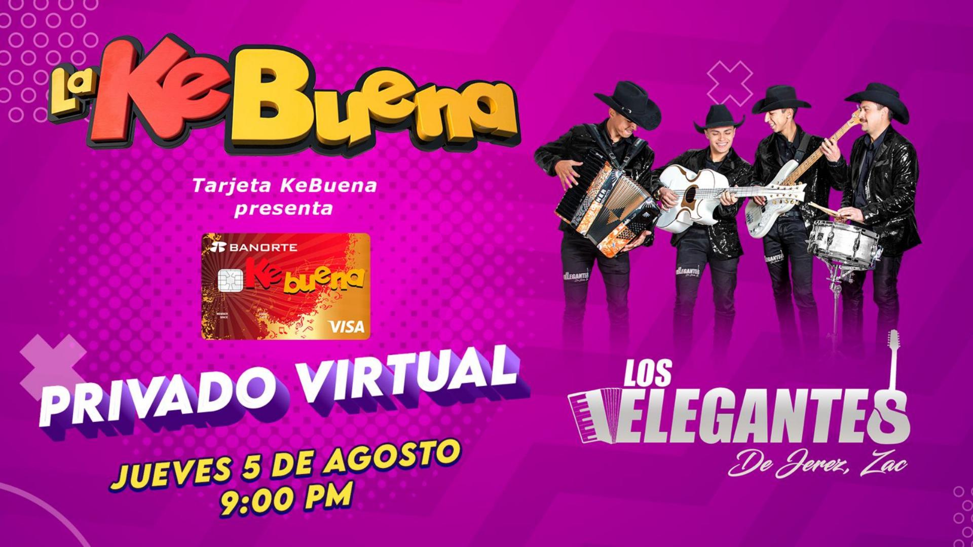 La KeBuena y tarjeta Banorte presentan un concierto online con Los Elegantes de Jerez este 5 de agosto